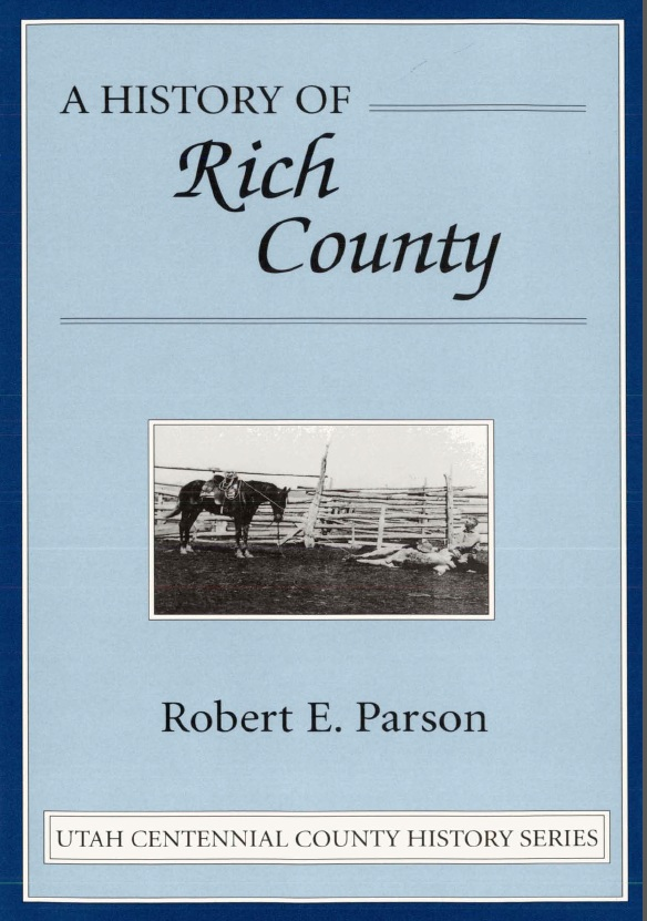 A History of Rich County by Robert E. Parson
