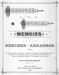 Biographical and historical memoirs of western Arkansas : comprising a condensed history of the state, a number of biographies of distinguished citizens of the same, a brief descriptive history of each of the counties mentioned, and numerous biographical sketches of the citizens of such counties
