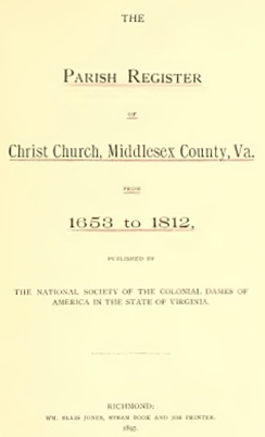 The Parish register of Christ Church, Middlesex County, Virginia, from 1653 to 1812