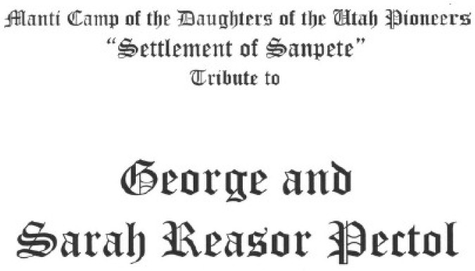 Manti Camp of the Daughters of the Utah Pioneers tribute to George and Sarah Reasor Pectol
