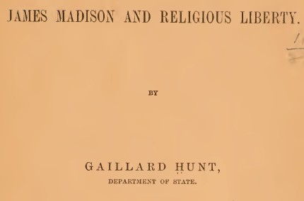 James Madison and religious liberty (1902) by Gaillard Hunt
