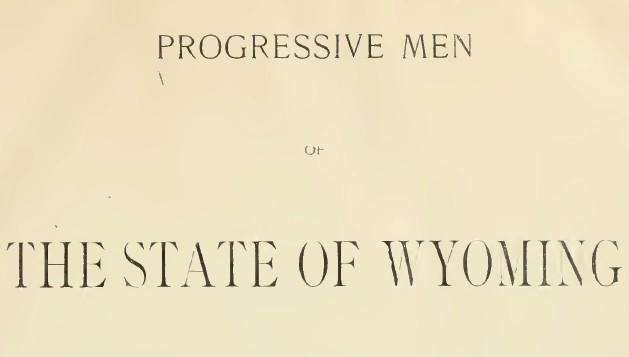 William Wallace Johnson - Progressive Men of Wyoming - Pages 849-850